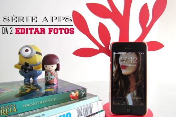 Série Aplicativos – Dia 2: Apps para editar fotos