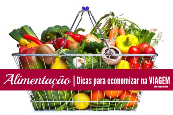 Dicas para economizar com Alimentação em Viagens