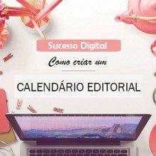 Como criar um Calendário Editorial para o seu blog