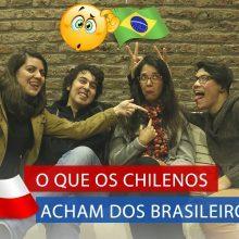 O que os Chilenos acham dos Brasileiros
