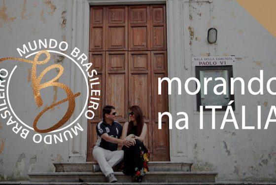 Brasileiros morando na Itália – #MundoBrasileiro